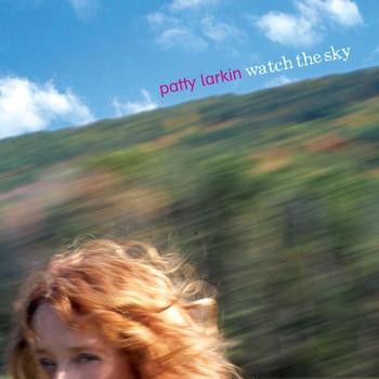 Patty Larkin - Watch The Sky
