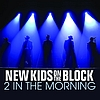 New Kids On The Block - 2 In The Morning
