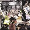 La Rumeur - La Rumeur 1997-2007 Les Inédits