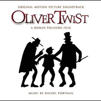 Rachel Portman - Oliver Twist (Original Motion Picture Soundtrack)