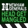 Newham Generals - Head Get Mangled