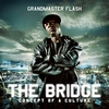 Grandmaster Flash - The Bridge - Concept Of A Culture  (Explicit)