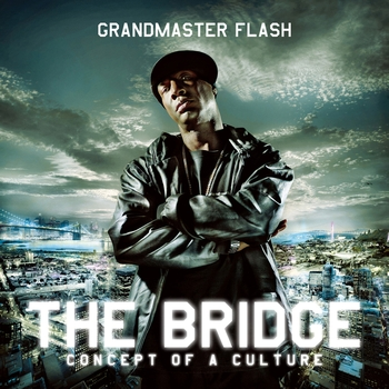 Grandmaster Flash - The Bridge - Concept Of A Culture