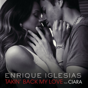 Enrique Iglesias / Ciara - Takin' Back My Love