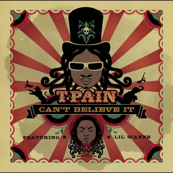 T-Pain - Can't Believe It
