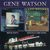 Gene Watson - Reflections / Should I Come Home