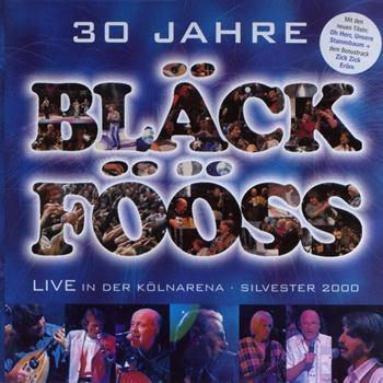 "Bläck Fööss - 30 Jahre/""Live In Der Kölnarena"" Sylvester 2000"