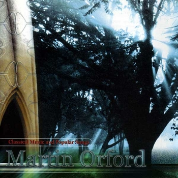 Martin Orford - Classical Music and Popular Songs