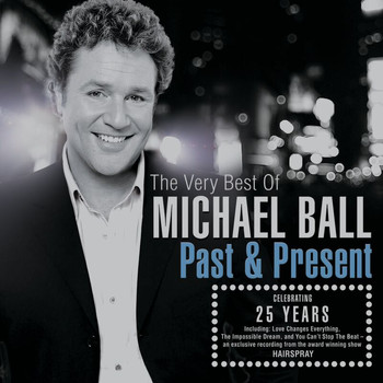 Michael Ball - Past And Present: The Very Best Of Michael Ball
