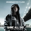Grandmaster Flash - Shine All Day feat. Q-Tip, JUMZ & Kel Spencer