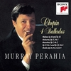Murray Perahia - Chopin: Ballades, Waltzes, Mazurkas, more