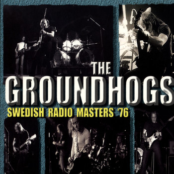 The Groundhogs - Swedish Radio Masters '76