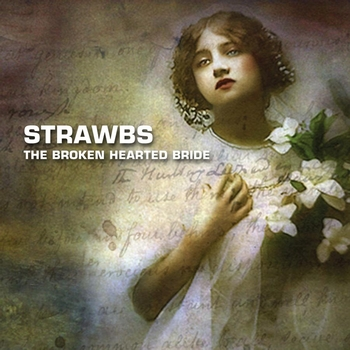 Strawbs - The Broken Hearted Bride