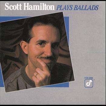 Scott Hamilton - Scott Hamilton Plays Ballads