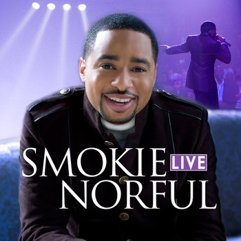 Smokie Norful - Smokie Norful Live