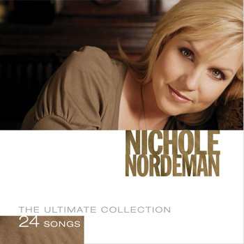Nichole Nordeman - The Ultimate Collection