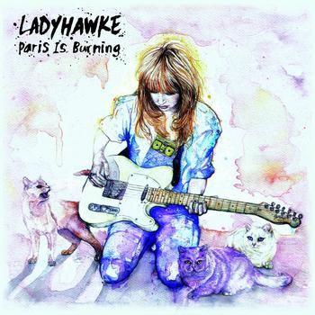 Ladyhawke - Paris Is Burning EP