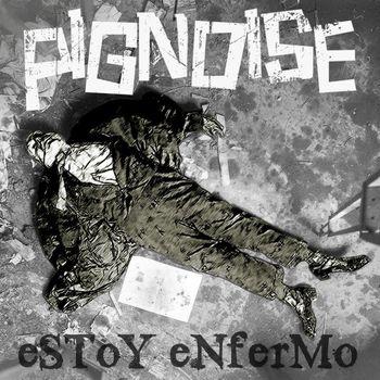 Pignoise - Estoy enfermo