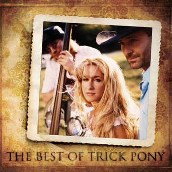 Trick Pony - The Best Of Trick Pony