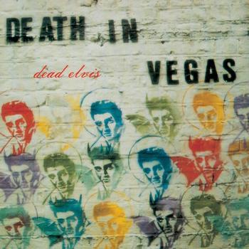 Death In Vegas - Dead Elvis/Int'l version