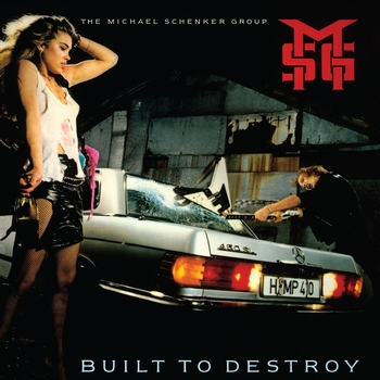The Michael Schenker Group - Built To Destroy [2009 Digital Remaster + Bonus Tracks]