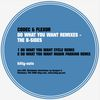 Codec & Flexor - Do What You Want Remixes - The B-Sides