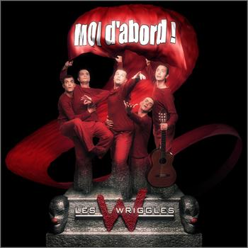 Les Wriggles - Moi d'abord