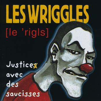 Les Wriggles - Justice avec des saucisses