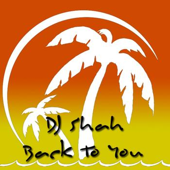 DJ Shah - Back To You
