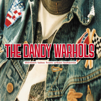 The Dandy Warhols - Thirteen Tales From Urban Bohemia
