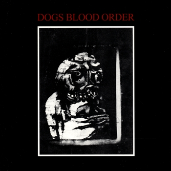 Current 93 - Dogs Blood Order