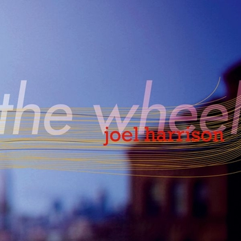 Joel Harrison - The Wheel