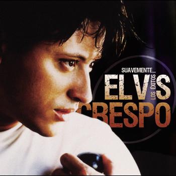 Elvis Crespo - Suavemente...Los Exitos