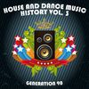 Generation 90 - House And Dance Music History Vol. 3