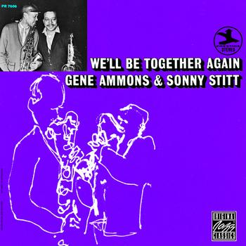 Gene Ammons / Sonny Stitt - We'll Be Together Again