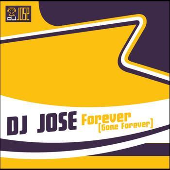 DJ Jose - Forever (Gone Forever)