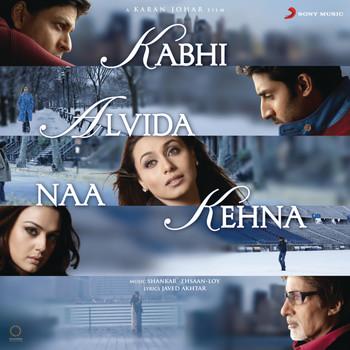 Shankar Ehsaan Loy - Kabhi Alvida Naa Kehna (Original Motion Picture Soundtrack)