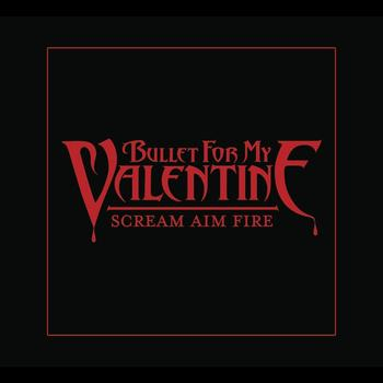 Bullet For My Valentine - Scream Aim Fire (Deluxe Single)