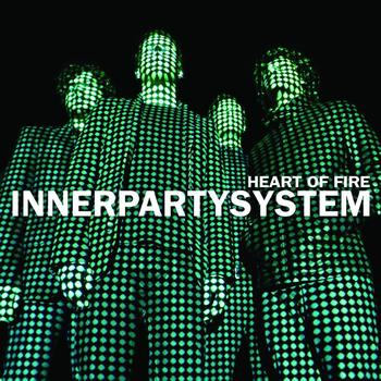 Innerpartysystem - Heart Of Fire