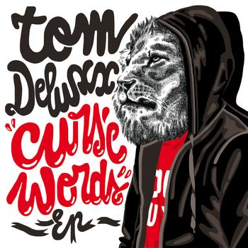 Tom Deluxx - Curse Words EP