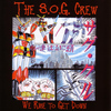The S.O.G. Crew - We Rise To Get Down