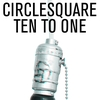 Circlesquare - Ten To One