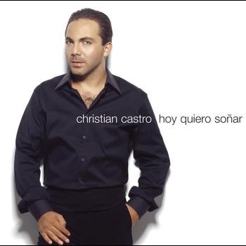 Christian Castro - Hoy Quiero Soñar