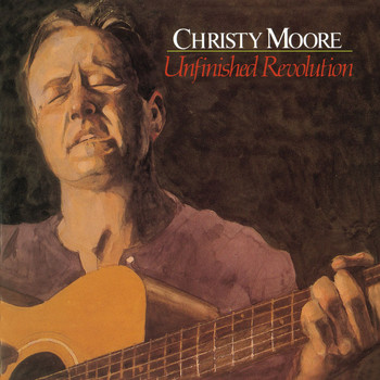 Christy Moore - The Unfinished Revolution