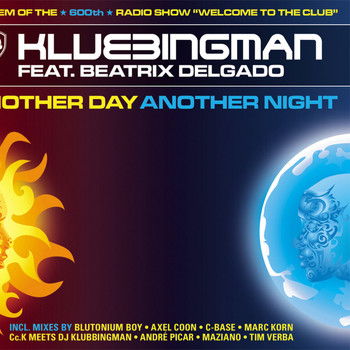 Klubbingman feat. Beatrix Delgado - Another Day Another Night