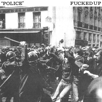 Fucked Up - Police 7""