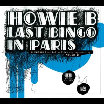 Howie B - Last Bingo in Paris (Bande Originale du Film)