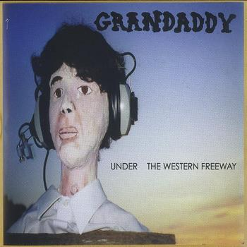 GRANDADDY - Under The Western Freeway