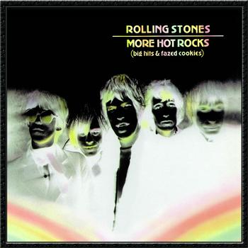 The Rolling Stones - More Hot Rocks (Big Hits & Fazed Cookies)