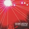 Juliana Hatfield - The White Broken Line: live recordings